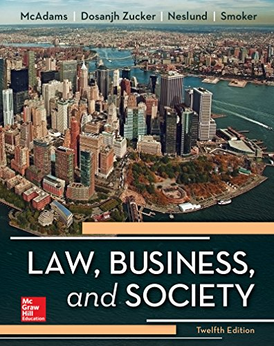 Compare Textbook Prices for Law, Business and Society 12 Edition ISBN 9781259721885 by McAdams, Tony,Zucker, Kiren Dosanjh,Neslund, Kristofer,Smoker, Kari