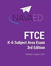 FTCE K-6 Subject Area Exam Prep: NavaED: Everything you need to succeed on the FTCE K-6 Subject Area Exam.