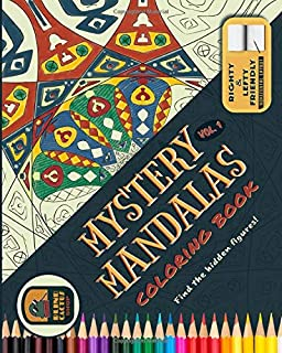 Mystery Mandalas Vol. 1: A Coloring Book Filled With Mysterious Hidden Figures For All Ages (Mystery Mandalas Collection)