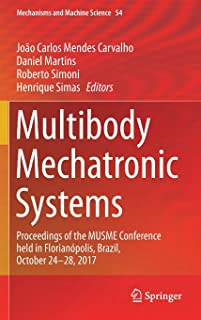 Multibody Mechatronic Systems: Proceedings of the MUSME Conference held in Florianópolis, Brazil, October 24-28, 2017: 54 ...