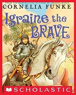 Igraine the Brave by [Cornelia Funke]