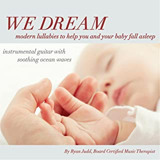 We Dream: Modern Lullabies to Help You and Your Baby Fall Asleep