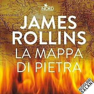 La mappa di pietra                   Di:                                                                                                                                 James Rollins                               Letto da:                                                                                                                                 Ruggero Andreozzi                      Durata:  13 ore e 55 min     110 recensioni     Totali 4,2
