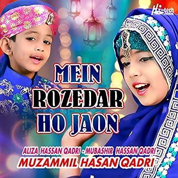 Mein Rozedar Ho Jaon