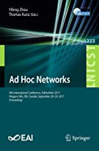 Ad Hoc Networks: 9th International Conference, AdHocNets 2017, Niagara Falls, ON, Canada, September 28–29, 2017, Proceedings (Lecture Notes of the Institute ... Telecommunications Engineering Book 223)