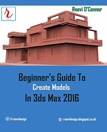 Beginners Guide to Create Models in 3ds Max 2016