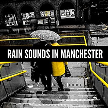 Rain Sounds in Manchester