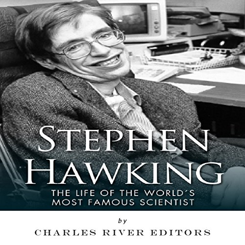 Stephen Hawking: The Life of the World's Most Famous Scientist audiobook cover art