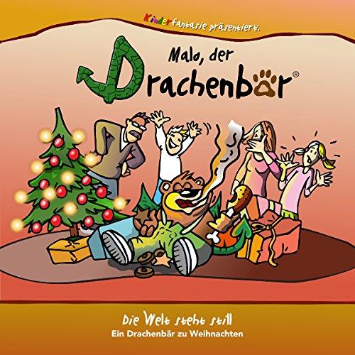 Die Welt steht still - Ein Drachenbär zu Weihnachten audiobook cover art