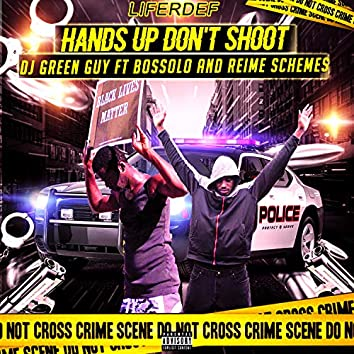 Hands Up Don't Shoot (feat. Bossolo & Reime Schemes)