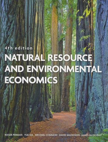 Compare Textbook Prices for Natural Resource and Environmental Economics 4 Edition ISBN 9780321417534 by Perman, Roger,Perman, Roger,Ma, Yue,Common, Michael,Maddison, David,Mcgilvray, James