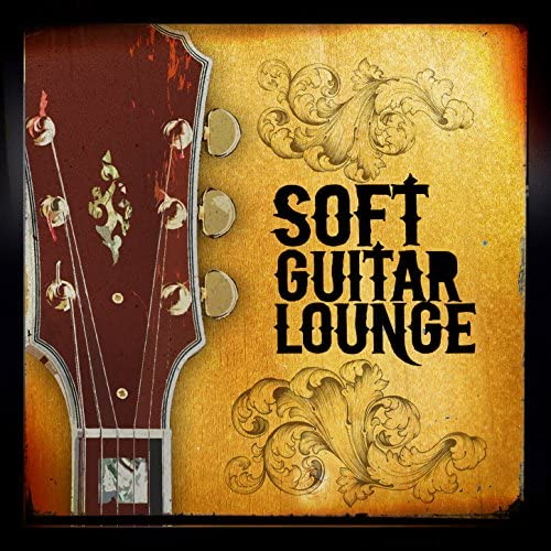 Soft Guitar Music, Guitar Chill Out & Guitar del Mar