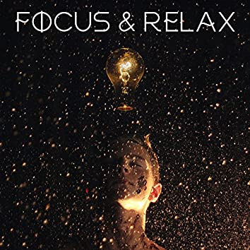 Focus & Relax – Ultimate Relaxation, Yoga, Spa, Meditation Songs, Better Sleep and Frame of Mind