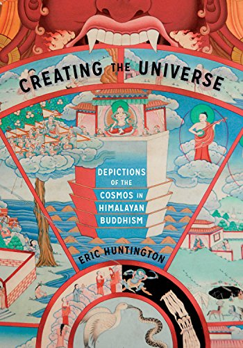 Creating the Universe: Depictions of the Cosmos in Himalayan Buddhism (Global South Asia) by Eric Huntington