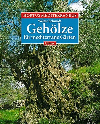 Hortus Mediterraneus, Bd.2, Die Gehölze für mediterrane Gärten