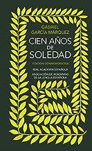 Cien anos de soledad. Edicion conmemorativa (Edición conmemorativa de la RAE y la ASALE)
