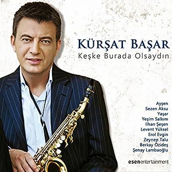 Keşke Burada Olsaydın (feat. Ayşen, Sezen Aksu, Yaşar, İlhan Şeşen, Levent Yüksel, Erol Evgin, Zeynep Talu, Berkay Özideş, Şenay Lambaoğlu)