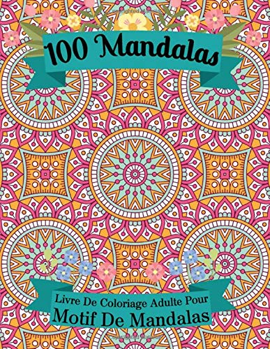 100 motifs de Mandalas adulte