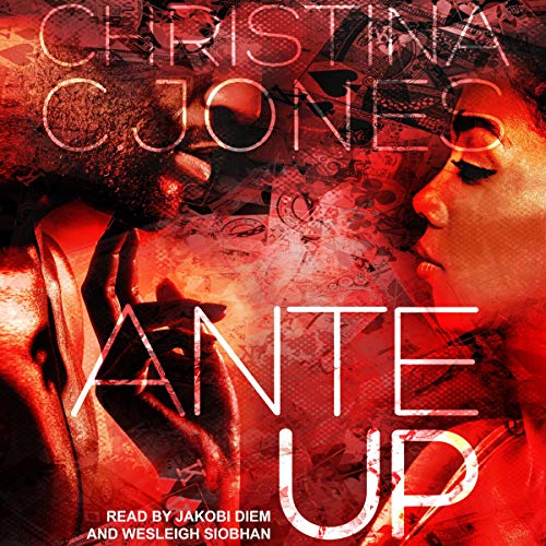 Ante Up Audiobook By Christina C. Jones cover art