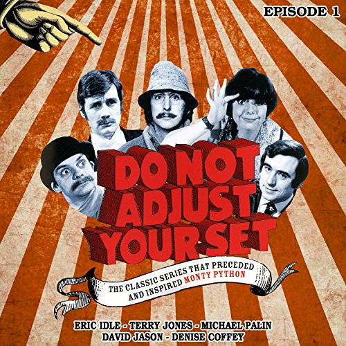 Do Not Adjust Your Set - Volume 1                   By:                                                                                                                                 Humphrey Barclay,                                                                                        Ian Davidson,                                                                                        Denise Coffey,                   and others                          Narrated by:                                                                                                                                 Denise Coffey,                                                                                        Eric Idle,                                                                                        David Jason,                   and others                 Length: 24 mins     1 rating     Overall 5.0