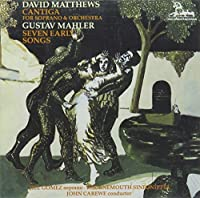 Mahler: Seven Early Songs for Soprano & Orchestra / Matthews: Cantiga - Dramatic Scena for Soprano and Orchestra, Op. 45; September Music, Op. 24; Introit, Op. 28