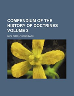 Compendium of the History of Doctrines Volume 2