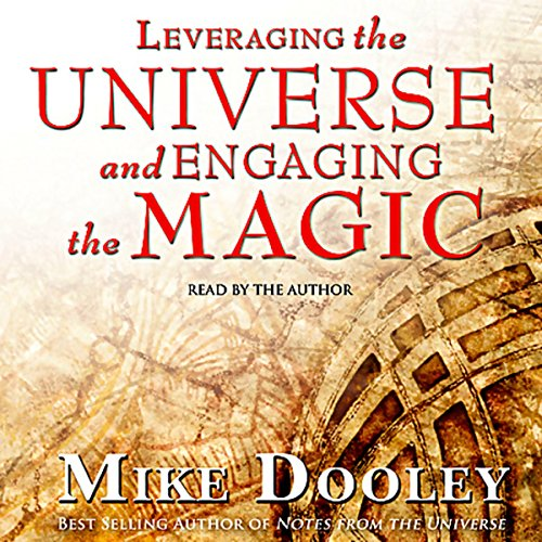 Leveraging the Universe and Engaging the Magic                   By:                                                                                                                                 Mike Dooley                               Narrated by:                                                                                                                                 Mike Dooley                      Length: 3 hrs and 48 mins     371 ratings     Overall 4.6