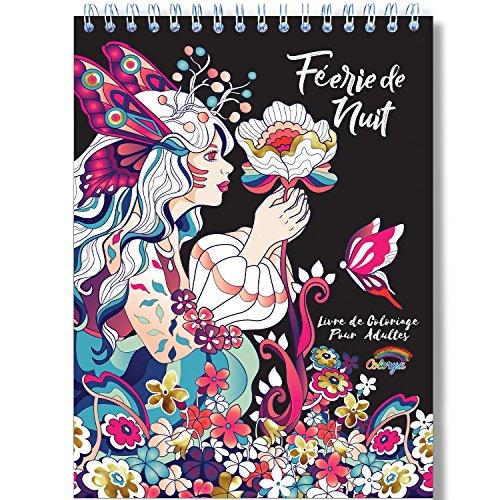 Coloriage Adulte Féerique de Nuit Anti Stress: Le Premier Livre de Coloriage pour Adultes Féerique de Nuit avec Reliure Spirale et Papier Artiste par Colorya