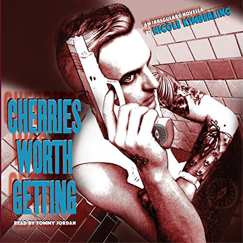 Cherries Worth Getting audiobook cover art