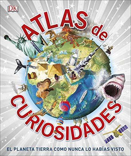 Atlas de curiosidades: El planeta tierra como nunca lo habías visto (Conocimiento)