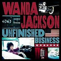 Unfinished Business by Wanda Jackson (2012-10-08)