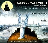 """J. Vaet Vol. 3 """"""""Geistliche Motetten, Huldigungsmotetten"""