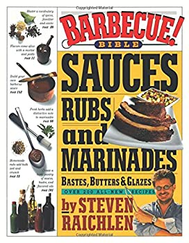 Barbecue! Bible Sauces Rubs and Marinades Bastes Butters and Glazes  Steven Raichlen Barbecue Bible Cookbooks