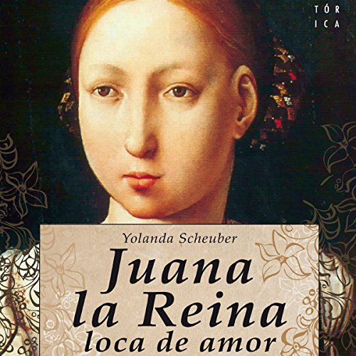 Juana la Reina, loca de amor audiobook cover art
