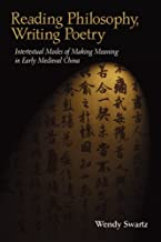 Reading Philosophy, Writing Poetry: Intertextual Modes of Making Meaning in Early Medieval China (Harvard-Yenching Institute Monograph Series)