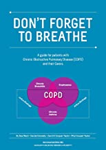 Don't Forget To Breathe: A New Zealand Guide for Patients with Chronic Obstructive Pulmonary Disease (COPD) and their Carers (English Edition)