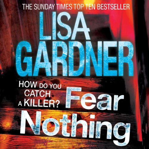 Fear Nothing     D.D. Warren, Book 7              By:                                                                                                                                 Lisa Gardner                               Narrated by:                                                                                                                                 Regina Reagan                      Length: 12 hrs and 26 mins     84 ratings     Overall 4.4