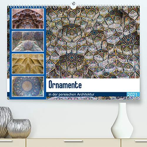 Ornamente in der persischen Architektur (Premium, hochwertiger DIN A2 Wandkalender 2021, Kunstdruck in Hochglanz)