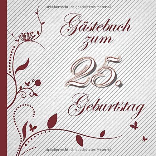 Gästebuch zum 25. Geburtstag: Gästebuch in Rot Weiß für bis zu 50 Gäste | Zum Ausfüllen als...