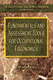Fundamentals and Assessment Tools for Occupational Ergonomics (The Occupational Ergonomics Handbook, Second Edition)