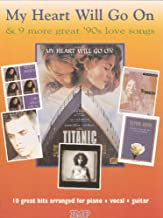 My Heart Will Go On: & 9 more great '90s love songs: (Piano, Vocal, Guitar) (Definitive Top Ten Collections)