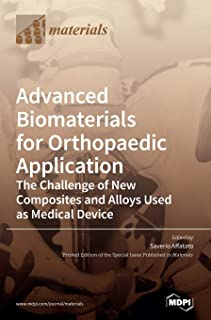 Advanced Biomaterials for Orthopaedic Application: The Challenge of New Composites and Alloys Used as Medical Devices