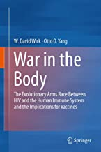 War in the Body: The Evolutionary Arms Race Between HIV and the Human Immune System and the Implications for Vaccines