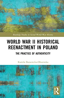 World War II Historical Reenactment in Poland: The Practice of Authenticity
