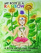My Body is a Rainbow: A Book About Our Chakras