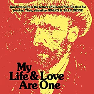 My Life and Love Are One: Quotations From the Letters of Vincent Van Gogh to His Brother Theo cover art