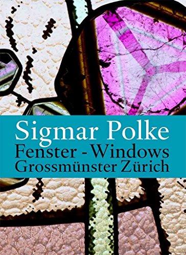 [(Sigmar Polke's Windows for the Zurich Grossmunster)] [Text by Gottfried Boehm ] published on (November, 2010)
