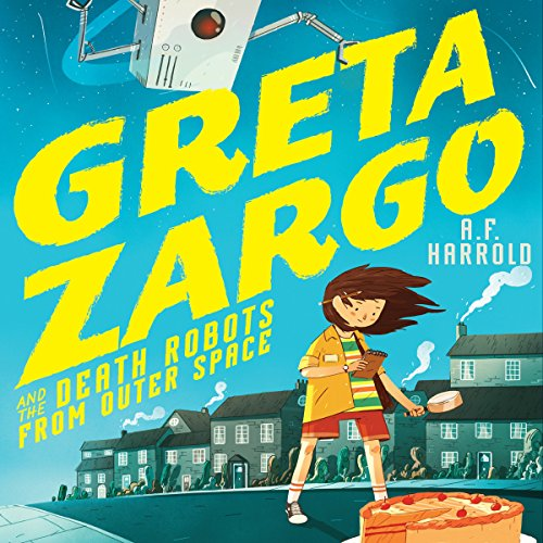 Greta Zargo and the Death Robots from Outer Space audiobook cover art