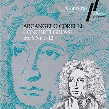 Corelli: Concerto Grossi Op. 6, No. 7 to 12