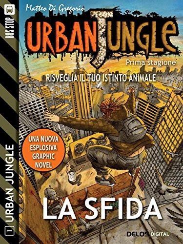 Urban Jungle: La sfida: Urban Jungle 1 (Italian Edition)